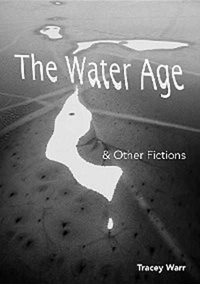 The Water Age & Other Fictions