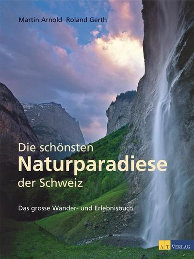 Die schönsten Naturparadiese in der Schweiz