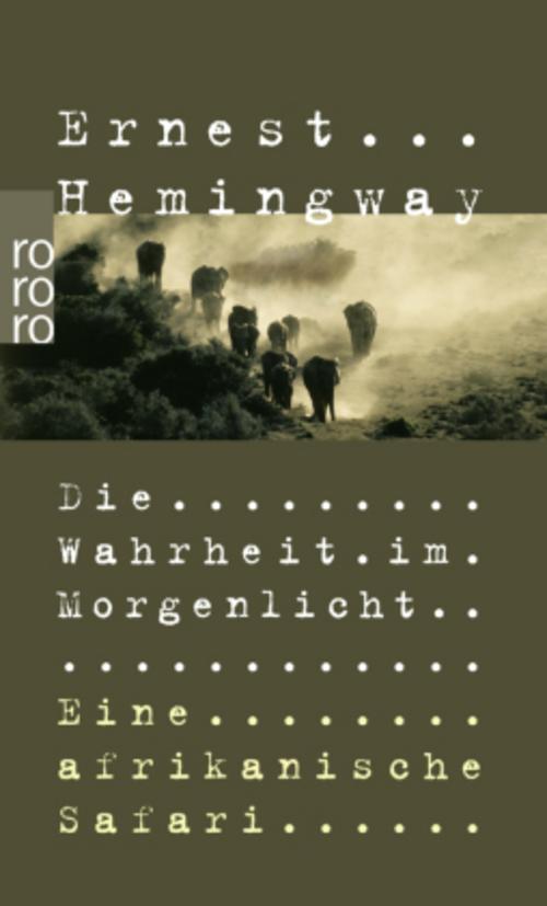 Die Wahrheit im Morgenlicht Ernest Hemingway