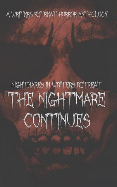 Nightmares in Writers Retreat: The Nightmare Continues