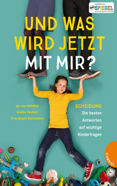 Und was wird jetzt mit mir?; Scheidung – Die besten Antworten auf wichtige Kinderfragen; Deutsch; mit 30 vierfarbigen Fotos