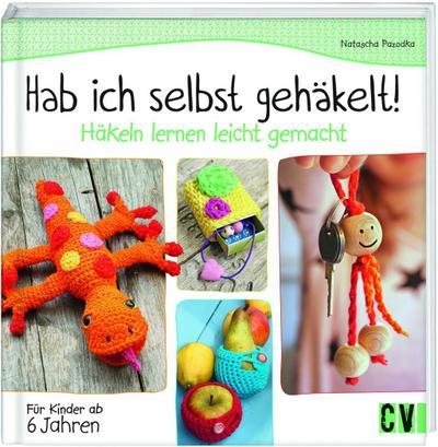 Hab ich selbst gehäkelt!; Häkeln lernen leicht gemacht; Deutsch; durchgeh. vierfarbig