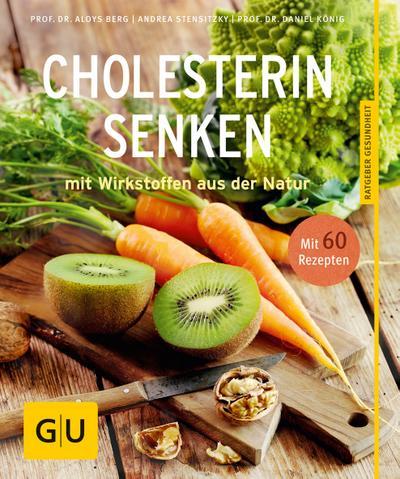 Cholesterin senken; mit Wirkstoffen aus der Natur   ; GU Körper & Seele Ratgeber Gesundheit ; Deutsch; ca. 128 S., 60 Fotos -