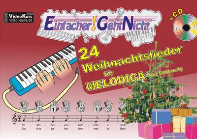 Einfacher!-Geht-Nicht: 24 Weihnachtslieder für MELODICA (mit Schlauch) mit CD: Das besondere Notenheft für Anfänger