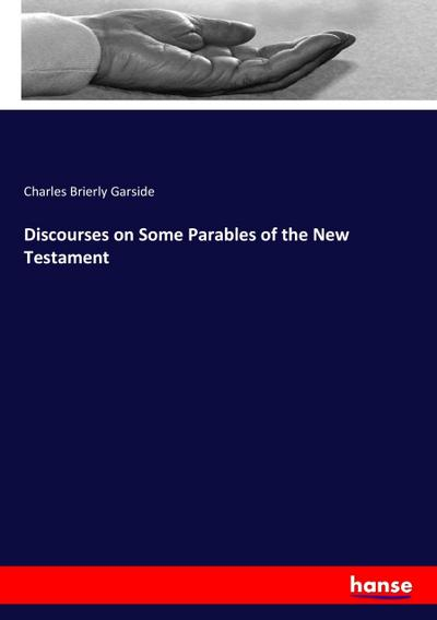 Discourses on Some Parables of the New Testament