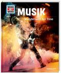 WAS IST WAS Band 116 Musik. Wunderwelt der Töne; WAS IST WAS Sachbuch; Deutsch; Mit vielen Fotos, Illustrationen und Infografiken