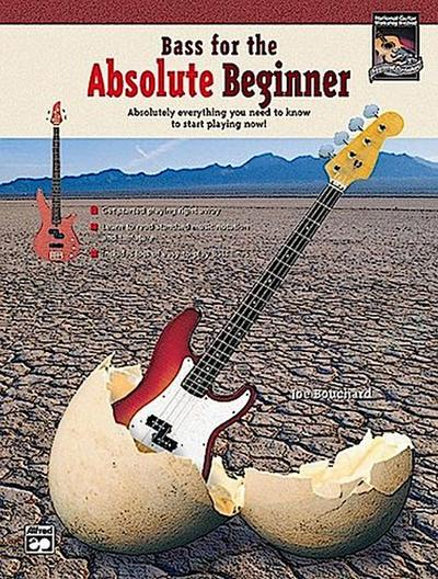 Bass for the Absolute Beginner: Absolutely Everything You Need to Know to Start Playing Now!, Book & CD