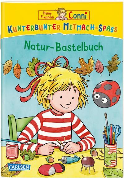 VE 5 Meine Freundin Conni: Kunterbunter Mitmach-Spaß - Natur-Bastelbuch