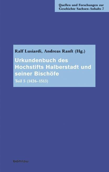 Urkundenbuch des Hochstifts Halberstadt und seiner Bischöfe Teil 5 Gerrit D ...