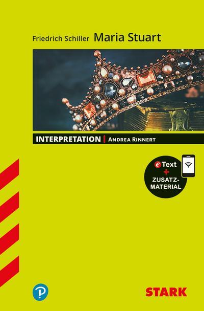 STARK Interpretationen Deutsch - Friedrich Schiller: Maria Stuart