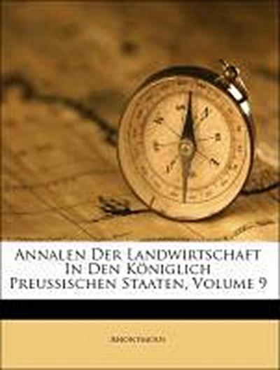 Annalen Der Landwirtschaft In Den Königlich Preussischen Staaten, Volume 9