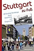 Stuttgart zu Fuß; 20 Stadtteil-Streifzüge durch Geschichte und Gegenwart; Hrsg. v. Skrentny, Werner; Deutsch; zahlr. schw.-w. Abb.
