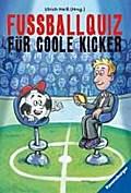 Fußballquiz für coole Kicker   ; Ravensb. Tb.; Ill. v. Atzenhofer, Stefan; Deutsch; , schw.-w. Ill. -