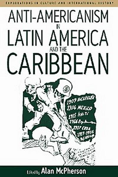 Anti-americanism in Latin America and the Caribbean