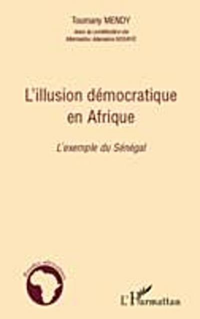 L'illusion democratique en afrique - l'exemple du senegal