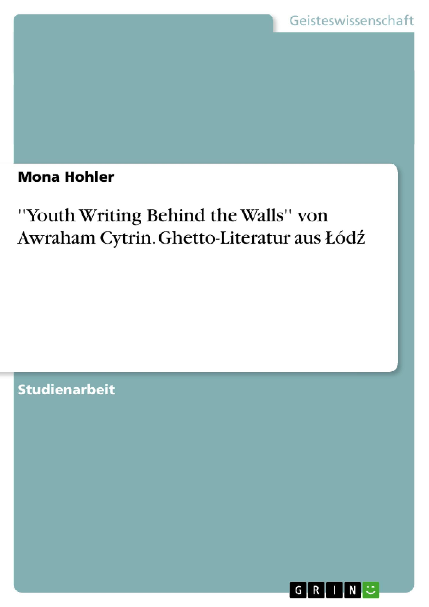 ''Youth Writing Behind the Walls'' von Awraham Cytrin. Ghetto-Literatur aus ...