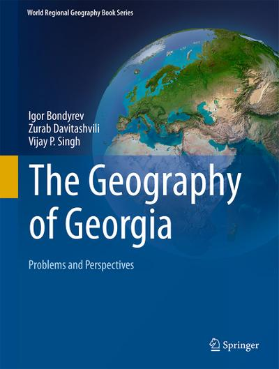 The Geography of Georgia: Problems and Perspectives (World Regional Geography Book Series)