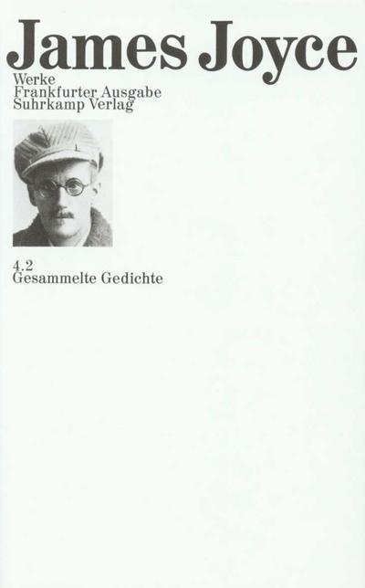 Werke. Frankfurter Ausgabe in sieben Bänden: 4.2: Gesammelte Gedichte. Anna Livia Plurabelle. Englisch und deutsch