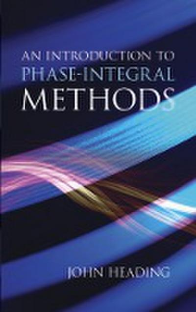 An Introduction to Phase-Integral Methods