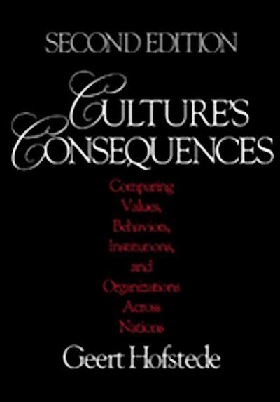 Culture's Consequences: Comparing Values, Behaviors, Institutions and Organizations Across Nations