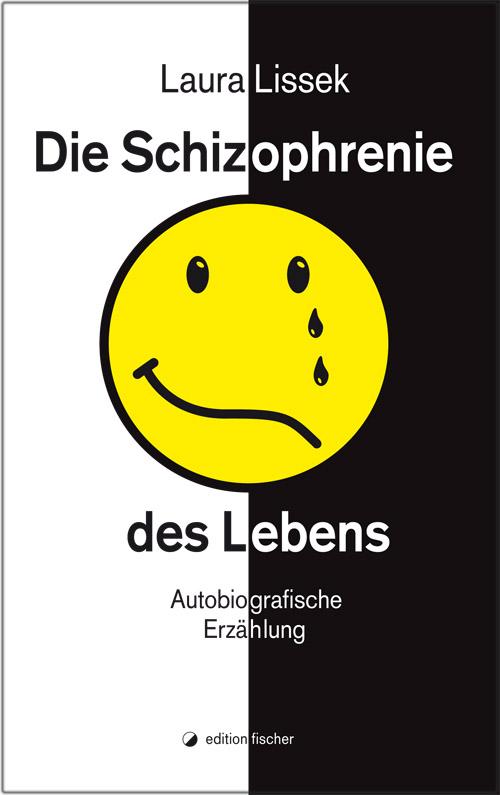 Die Schizophrenie des Lebens, Laura Lissek