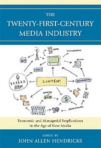 The Twenty-First-Century Media Industry