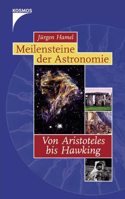 Meilensteine der Astronomie: Von Aristoteles bis Hawking