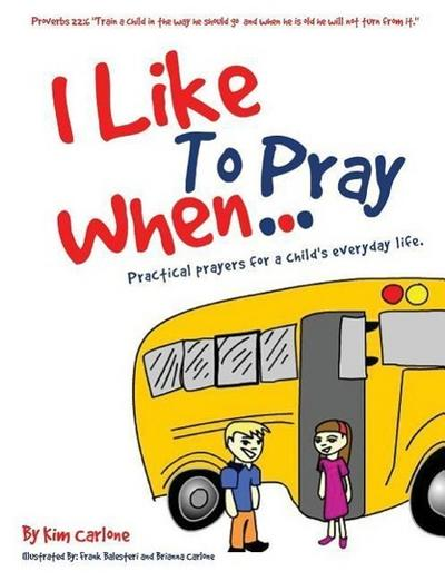 I Like to Pray When...