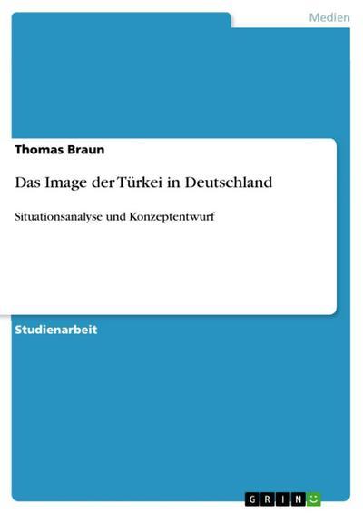 Das Image der Türkei in Deutschland