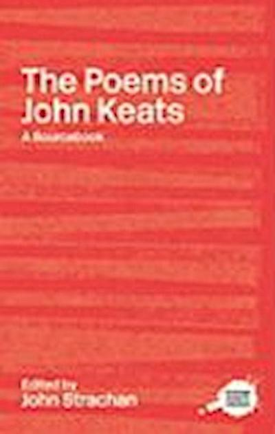 The Poems of John Keats: A Routledge Study Guide and Sourcebook