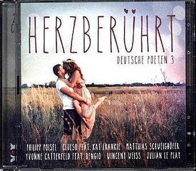 Herzberührt - Deutsche Poeten. Tl.3, 2 Audio-CDs
