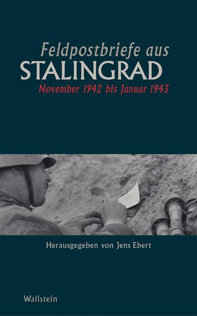 Feldpostbriefe aus Stalingrad. November 1942 bis Januar 1943