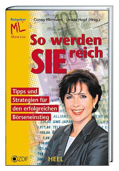 So werden Sie reich - Heel Verlag - Gebundene Ausgabe, Deutsch, Conny Hermann, Ursula Hopf, Tipps und Strategien für den erfolgreichen Börseneinstieg, Tipps und Strategien für den erfolgreichen Börseneinstieg