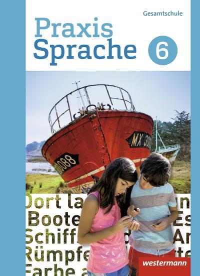 Praxis Sprache 6. Schülerband. Differenzierende Ausgabe. Gesamtschulen