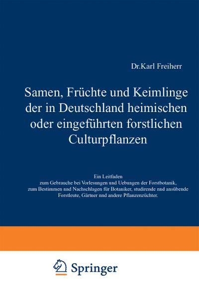 Samen, Früchte und Keimlinge der in Deutschland heimischen oder eingeführten forstlichen Culturpflanzen