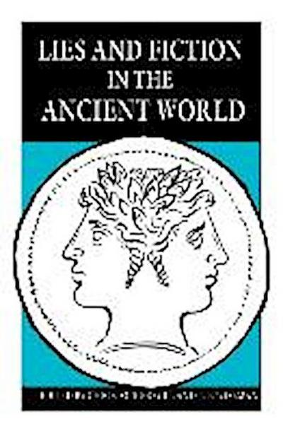 Lies and Fiction in the Ancient World
