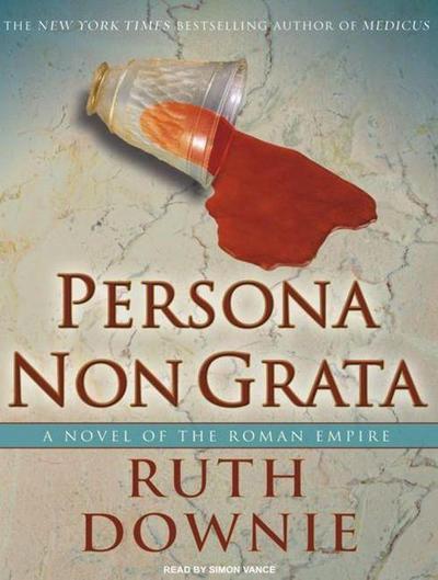 Persona Non Grata: A Novel of the Roman Empire