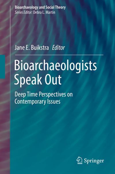 Bioarchaeologists Speak Out