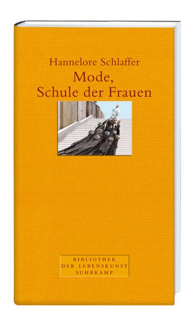 Mode, Schule der Frauen - Hannelore Schlaffer - 2007