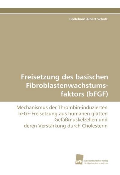 Freisetzung des basischen Fibroblastenwachstums-faktors (bFGF)