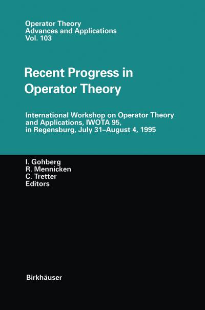 Recent Progress in Operator Theory