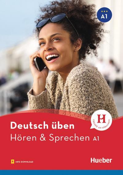 Deutsch üben Hören & Sprechen A1. Buch mit Audios online