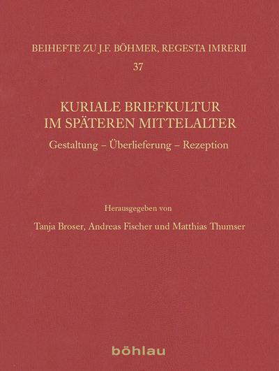Kuriale Briefkultur im späteren Mittelalter