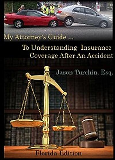 My Attorney's Guide ... To Understanding Insurance Coverage After An Accident