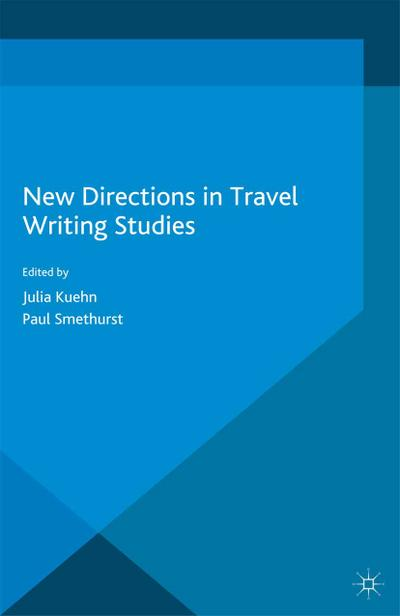 New Directions in Travel Writing Studies