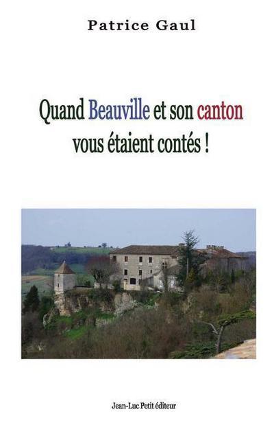 Quand Beauville Et Son Canton Vous Etaient Contes !: 2007-2016