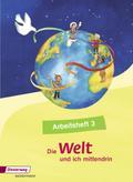 Die Welt und ich mittendrin: Arbeitsheft 3