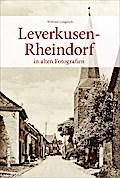 Leverkusen-Rheindorf; in alten Fotografien; S ...