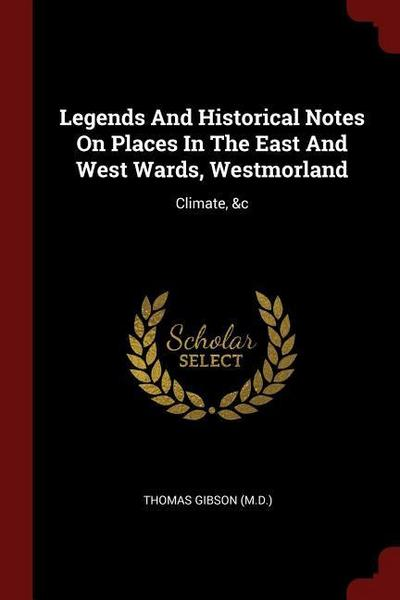 Legends and Historical Notes on Places in the East and West Wards, Westmorland: Climate, &C