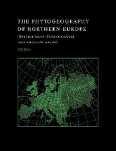 The Phytogeography of Northern Europe: British Isles, Fennoscandia, and Adjacent Areas
